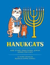 Hanukcats : And Other Traditional Jewish Songs for Cats by Laurie Loughlin...