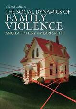 The Social Dynamics of Family Violence by Earl Smith, Angela Hattery...