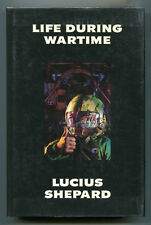LIFE DURING WARTIME by Lucius Shepard - 1988 1st U.K. Edition in DJ, Near Fine