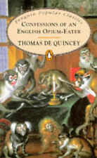 Confessions of an English Opium-eater (Penguin Popular Classics) Thomas De Quinc