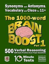 Synonyms and Antonyms, Vocabulary and Cloze: the 1000 Word 11+ Brain Boost...