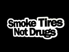 Smoke tires not drugs drift hoonigan car truck window sticker vinyl decal #385