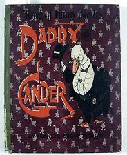 1900 DADDY GANDER Francis Edgar Mason; Spedon Illustrations Nursery Rhyme Parody