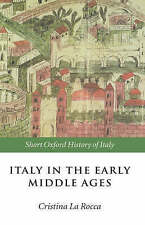 Italy in the Early Middle Ages: 476-1000 (Short Oxford History of Italy)
