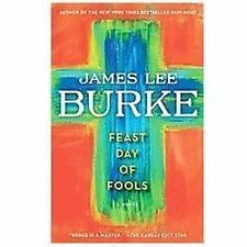 A Holland Family Novel: Feast Day of Fools by James Lee Burke (2012, Paperback)