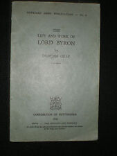 The Life and Work of Lord Byron - Duncan Gray    1946