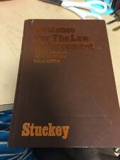 Evidence For The Law Enforcement Officer Third Edition by Gilbert B. Stuckey