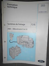Ford : documentation atelier Systèmes de freinage ABS Mecatronic II III - CG7696