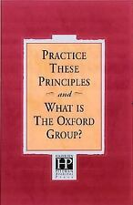 Practice These Principles And What Is The Oxford Group?, Pittman, Bill, Good Boo