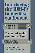 Interfacing the IBM-PC to Medical Equipment : The Art of Serial Communication...