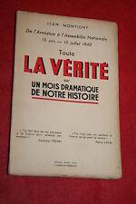 TOUTE LA VERITE 15 JUIN / 15 JUILLET  1940 par JEAN MONTIGNY