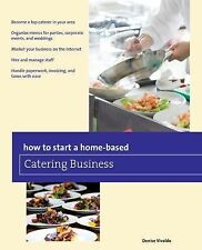 How to Start a Home-Based Catering Business by Denise Vivaldo (2014, Paperback)