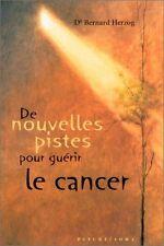 De Nouvelles Pistes Pour Guerir Le Cancer