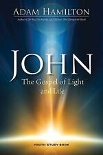 John - The Gospel of Light and Life by Adam Hamilton Study Guide(2015,Paperback)