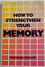 HOW TO STRENGTHEN YOUR MEMORY, Michael Fidlow, Method approach to remembering G+