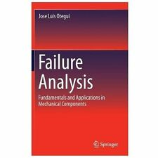 Failure Analysis : Fundamentals and Applications in Mechanical Components by...
