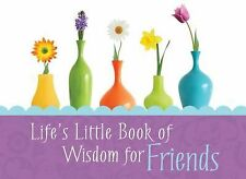 Life's Little Book of Wisdom for Friends