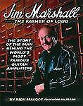 Jim Marshall : The Story of the World's Most Famous Amps Designer Book