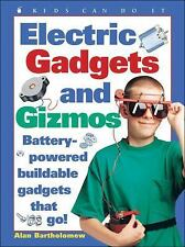 Electric Gadgets and Gizmos: Battery-Powered Buildable Gadgets that Go! (Kids Ca