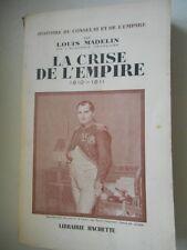 MADELIN LOUIS - LA CRISE DE L'EMPIRE - 1810  - 1811