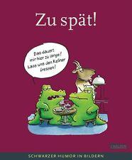 Dieckmann, Rolf - Zu spät!: Schwarzer Humor in Bildern (Cartoonpreis-Bücher)