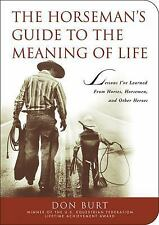 The Horseman's Guide to the Meaning of Life: Lessons I've Learned from Horses, H