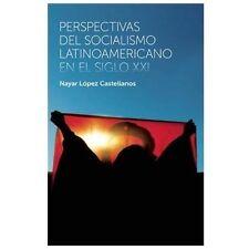 Perspectivas del socialismo latinoamericano en el siglo XXI (Coleccion Contextos