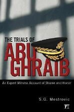 The Trials of Abu Ghraib: An Expert Witness Account of Shame and Honor