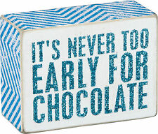 "PBK Small Wood 4"" x 3"" Box Sign ""It's Never Too Early For Chocolate"" Holiday"