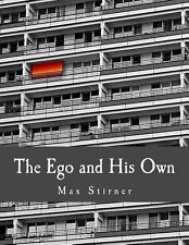 The Ego and His Own (Large Print Edition) by Max Stirner (2014, Paperback,...