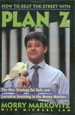 How to Beat the Street with Plan Z: The New Strategy for Safe and Lucrative Inv