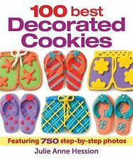 100 Best Decorated Cookies: Featuring 750 Step-by-Step Photos