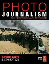 Photojournalism : The Professionals' Approach by K. Kobre (2008, Paperback) New