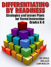 Differentiating By Readiness: Strategies and Lesson Plans for Tiered Instruction