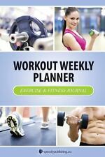 Workout Weekly Planner : Exercise and Fitness Journal by Speedy Publishing...