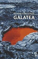 Galatea by Melanie Challenger (2006, Paperback)