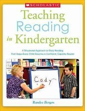 Teaching Reading in Kindergarten : A Structured Approach to Daily Reading...
