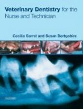 Veterinary Dentistry for the Nurse and Technician by Susan Derbyshire and Cecili