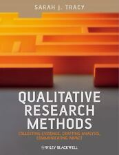 Qualitative Research Methods : Collecting Evidence, Crafting Analysis,...