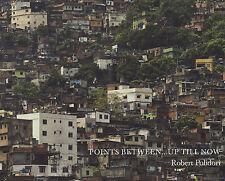 """Robert Polidori - """"Points Between... Up Till Now"""""""
