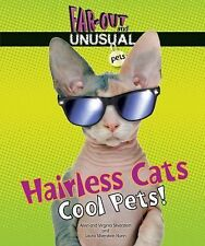 Hairless Cats: Cool Pets! (Far-Out and Unusual Pets)-ExLibrary