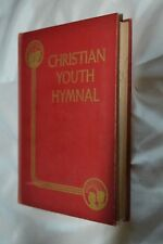 CHRISTIAN YOUTH HYMNAL (1948); Published By Muhlenberg Press; Hard Cover Book