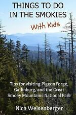 Things to Do in the Smokies with Kids : Tips for Visiting Pigeon Forge,...