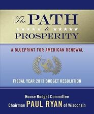 The Path to Prosperity : A Blueprint for American Renewal - Fiscal Year 2013...