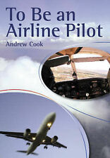 To be an Airline Pilot by Andrew Cook (Paperback, 2006)