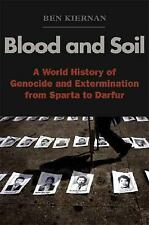Blood and Soil : A World History of Genocide and Extermination from Sparta to...