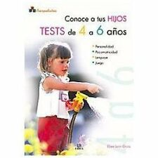 Conoce a tus hijos, test 4-6 anos/ Know Your Child, Test 4 - 6 Years: Tests De 4