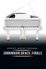 John Mark Grace, Finale by Beverly Moore Coleman (2014, Hardcover)