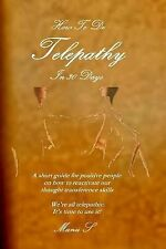 How to Do Telepathy in 30 Days. a Short Guide for Positive People on How to...