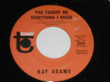 KAY ADAMS NM You Taught Me Everything I Know 45 Where Did The Good Times Go 294